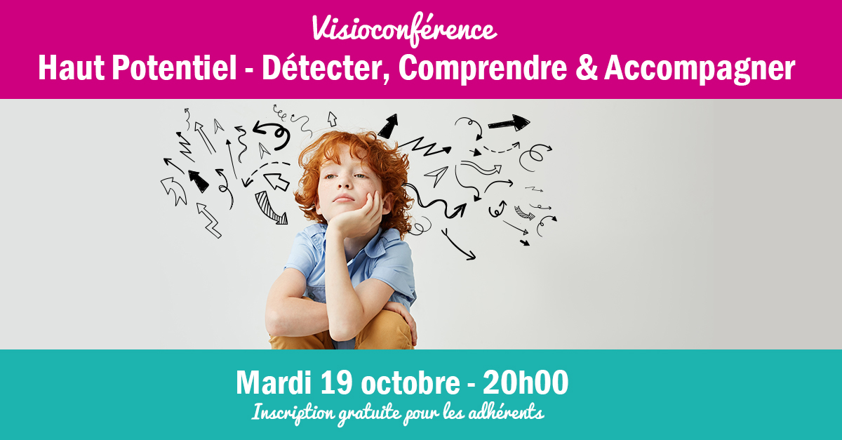 """Visioconférence """"Haut Potentiel – Détecter, Comprendre et Accompagner"""" – Mardi 19 octobre de 20h à 22h"""